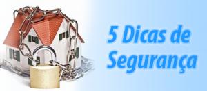 5 dicas para proteger a sua casa contra assaltos
